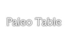 Paleo Table